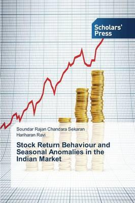 Stock Return Behaviour and Seasonal Anomalies in the Indian Market