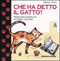 Che ha detto il gatto? Dizionario ragionato gattese-italiano
