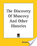 The Discovery of Muscovy and Other Histories