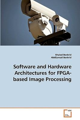 Software and Hardware Architectures for FPGA-based Image Processing