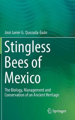 Stingless Bees of Mexico
