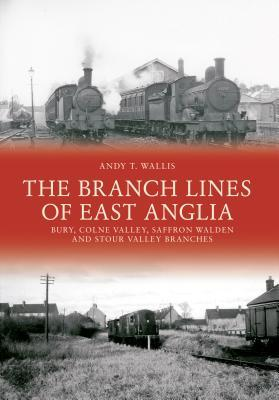 The Branch Lines of East Anglia