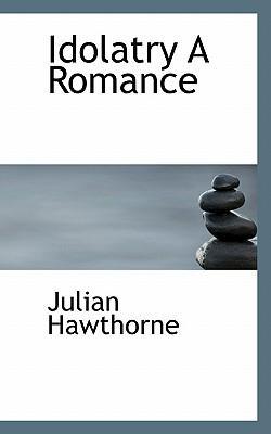 Idolatry a Romance