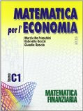 Matematica per l'economia. Tomo C: Matematica finanziaria. Per gli Ist. Tecnici commerciali
