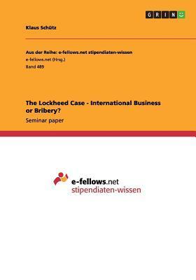 The Lockheed Case - International Business or Bribery?