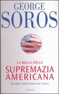 La bolla della supremazia americana