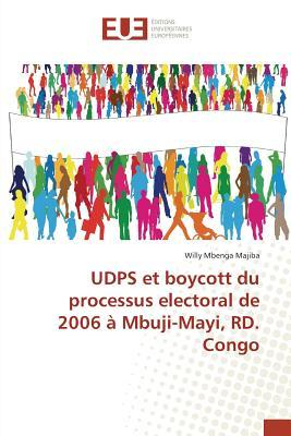 Udps et Boycott du Processus Electoral de 2006 a Mbuji-Mayi, Rd. Congo