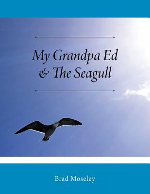 My Grandpa Ed & the ...