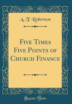 Five Times Five Points of Church Finance (Classic Reprint)