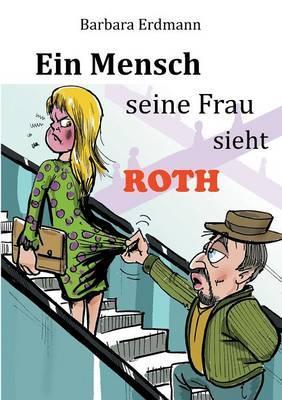 Ein Mensch seine Frau sieht Roth