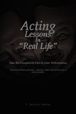 Acting Lessons in Real Life