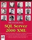Professional SQL Server 2000 XML
