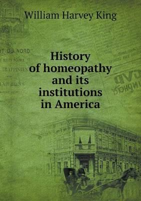 History of Homeopathy and Its Institutions in America