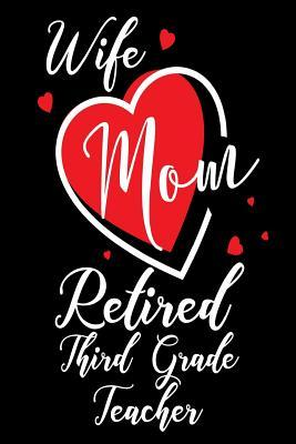 Wife Mom Retired Third Grade Teacher