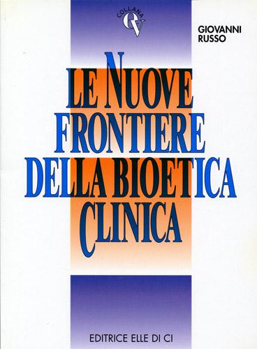 Le nuove frontiere della bioetica clinica