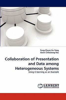 Collaboration of Presentation and Data among Heterogeneous Systems