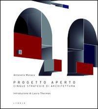 Progetto aperto. Cinque strategie di architettura