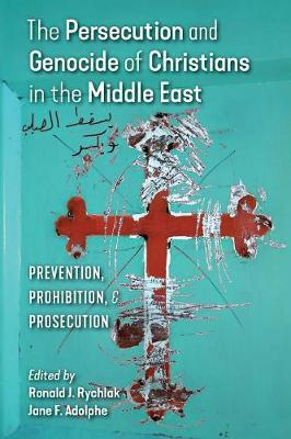 The Persecution and Genocide of Christians in the Middle East