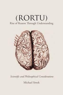 Rortu Rise of Reason Through Understanding