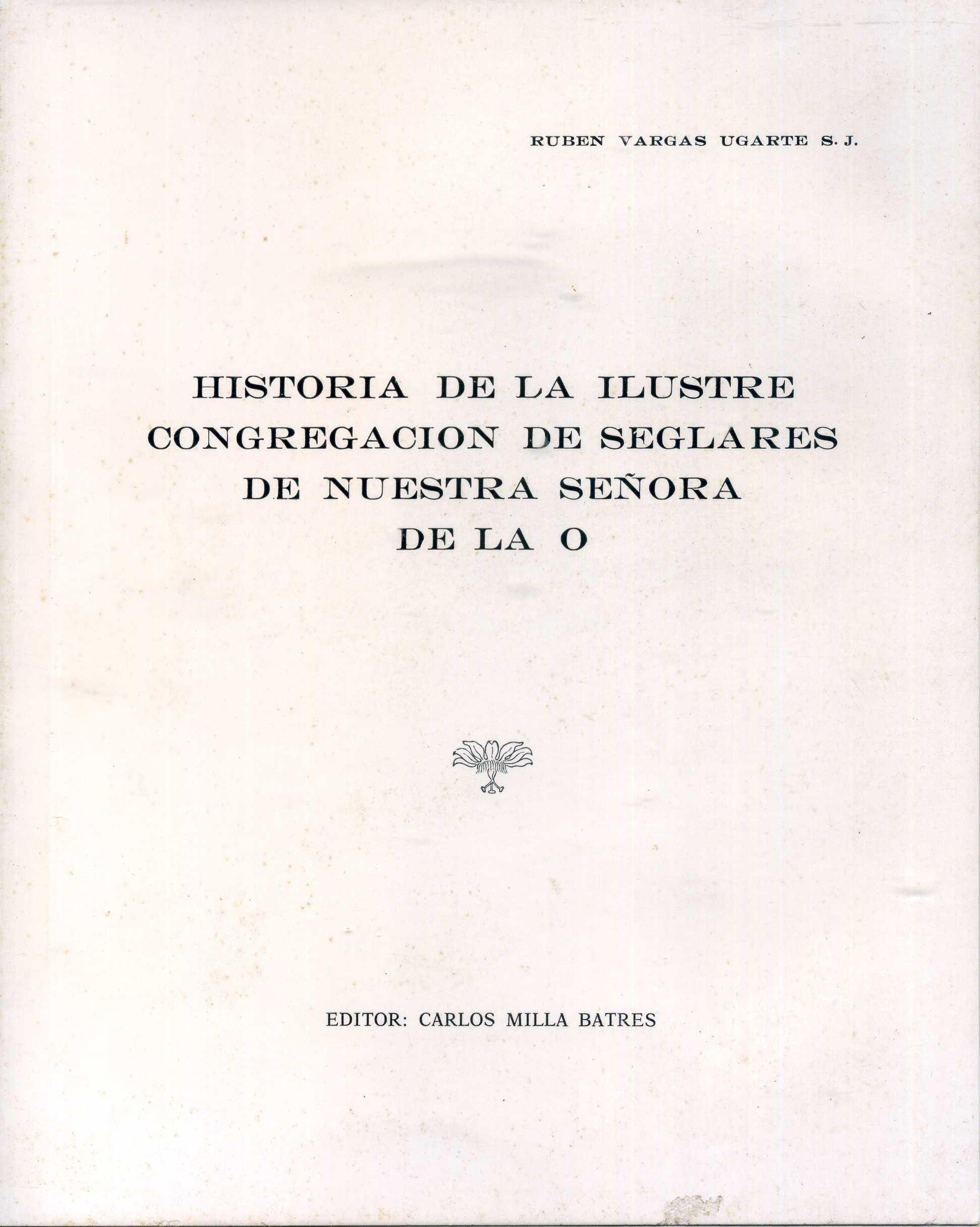 Historia de la Ilustre Congregación de seglares de Nuestra Señora de la O