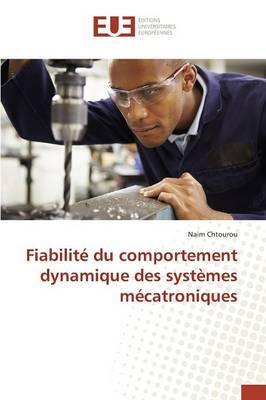 Fiabilite du Comportement Dynamique des Systemes Mecatroniques