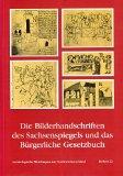 Die Bilderhandschriften des Sachsenspiegels und das Bürgerliche Gesetzbuch