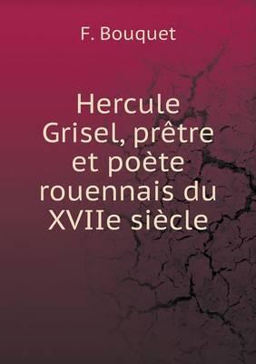 Hercule Grisel, Pretre Et Poete Rouennais Du Xviie Siecle