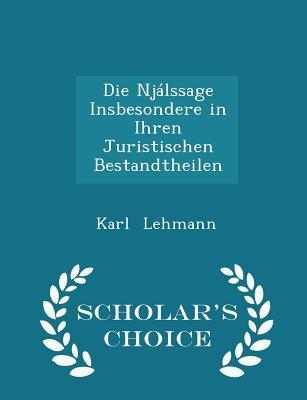 Die Njalssage Insbesondere in Ihren Juristischen Bestandtheilen - Scholar's Choice Edition