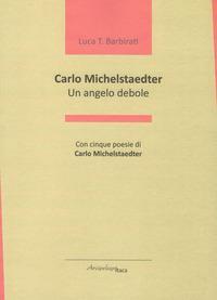 Carlo Michelstaedter. Un angelo debole