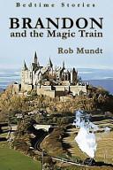 Brandon and the Magic Train