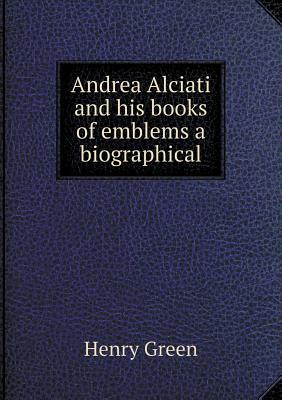 Andrea Alciati and His Books of Emblems a Biographical