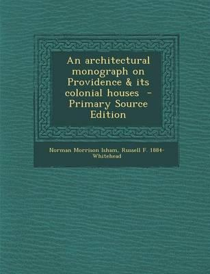 An Architectural Monograph on Providence & Its Colonial Houses