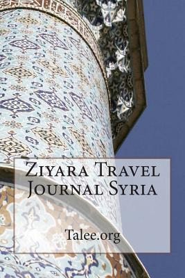 Ziyara Travel Journal Syria