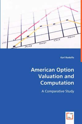 American Option Valuation and Computation