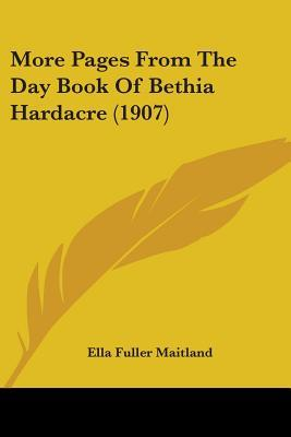 More Pages from the Day Book of Bethia Hardacre