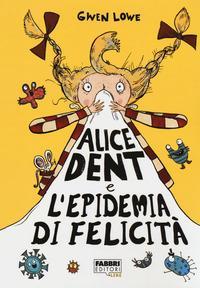 Alice Dent e l'epidemia di felicità