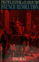 Politics, Culture and Class in the French Revolution