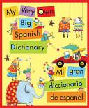 My Very Own Big Spanish Dictionary/ Mi Gran Diccionario de Espanol