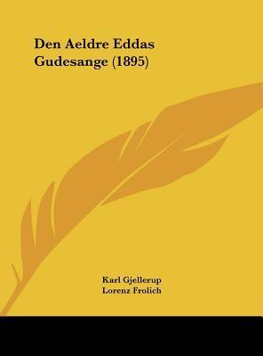 Den Aeldre Eddas Gudesange (1895)