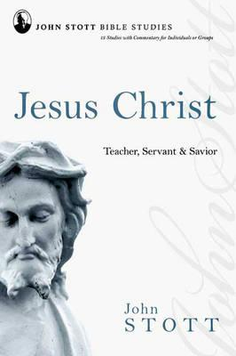 John Stott Bible Studies - Jesus Christ
