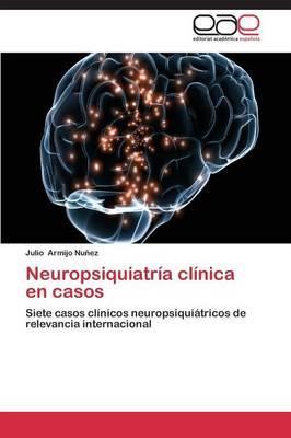 Neuropsiquiatría clínica en casos