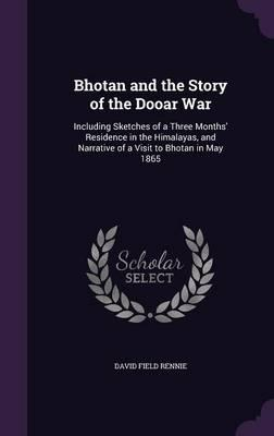 Bhotan and the Story of the Dooar War