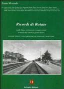 Ricordi di rotaie nodi, linee, costruzioni e soppressioni in Italia dal 1839 ai giorni nostri
