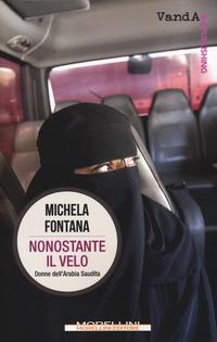 Nonostante il velo. Donne dell'Arabia Saudita