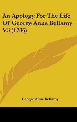 Apology For The Life Of George Anne Bellamy V3 (1786)