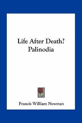 Life After Death? Palinodia
