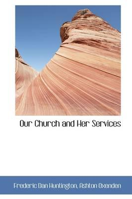 Our Church and Her Services