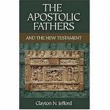 The Apostolic Fathers And the New Testament