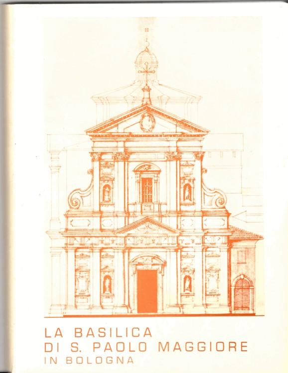 La Basilica di S. Paolo Maggiore della Congregazione dei chierici regolari di S. Paolo, Barnabiti