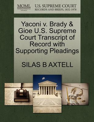 Yaconi V. Brady & Gioe U.S. Supreme Court Transcript of Record with Supporting Pleadings